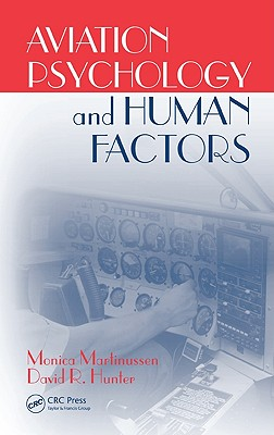 Aviation Psychology and Human Factors By Martinussen, Monica/ Hunter, David R.